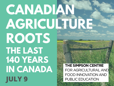 Canadian Agriculture Roots: A Look Back at the Last 140 Years in Canada