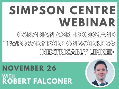 Canadian Agri-foods and Temporary Foreign Workers: Inextricably Linked